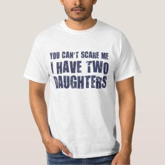 Vous ne pouvez pas m'effrayer que j'ai deux filles t-shirt