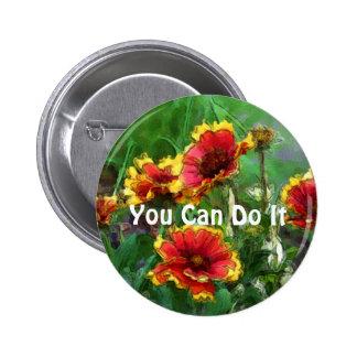 Vous pouvez le faire bouton de motivation de fleur badge rond 5 cm