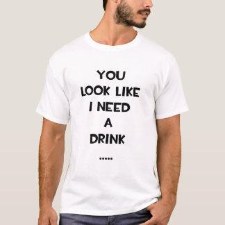 Vous regardez comme j'ai besoin d'un meme drôle de t-shirt