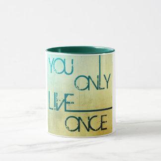 Vous vivez seulement une fois - tasse de
