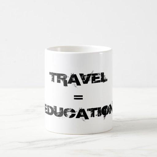 Voyage = éducation tasse à café
