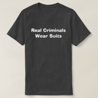Vrais costumes d'usage de criminels t-shirt