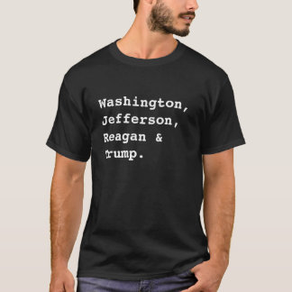Washington, Jefferson, Reagan et atout T-shirt
