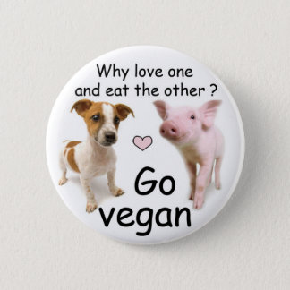 Why love one and eat the other? badge rond 5 cm