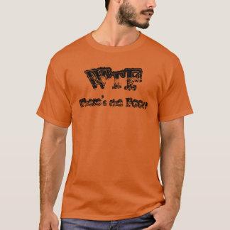 """""""WTF où est la nourriture ?"""" T-shirt"""