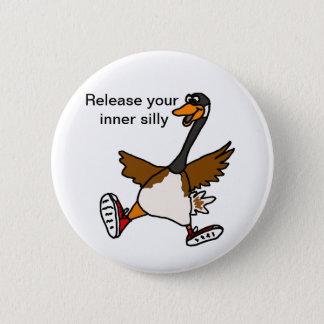 XX libération votre idiot intérieur - oie Badge Rond 5 Cm