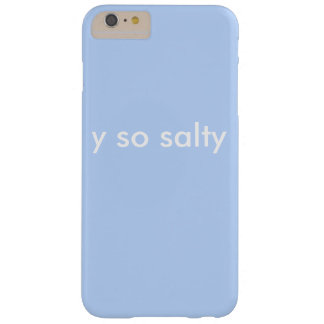 y si salé coque iPhone 6 plus barely there
